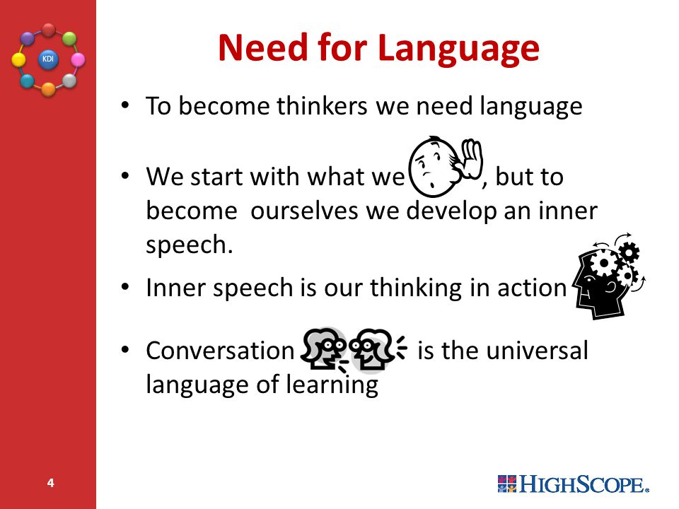 Need for Language To become thinkers we need language