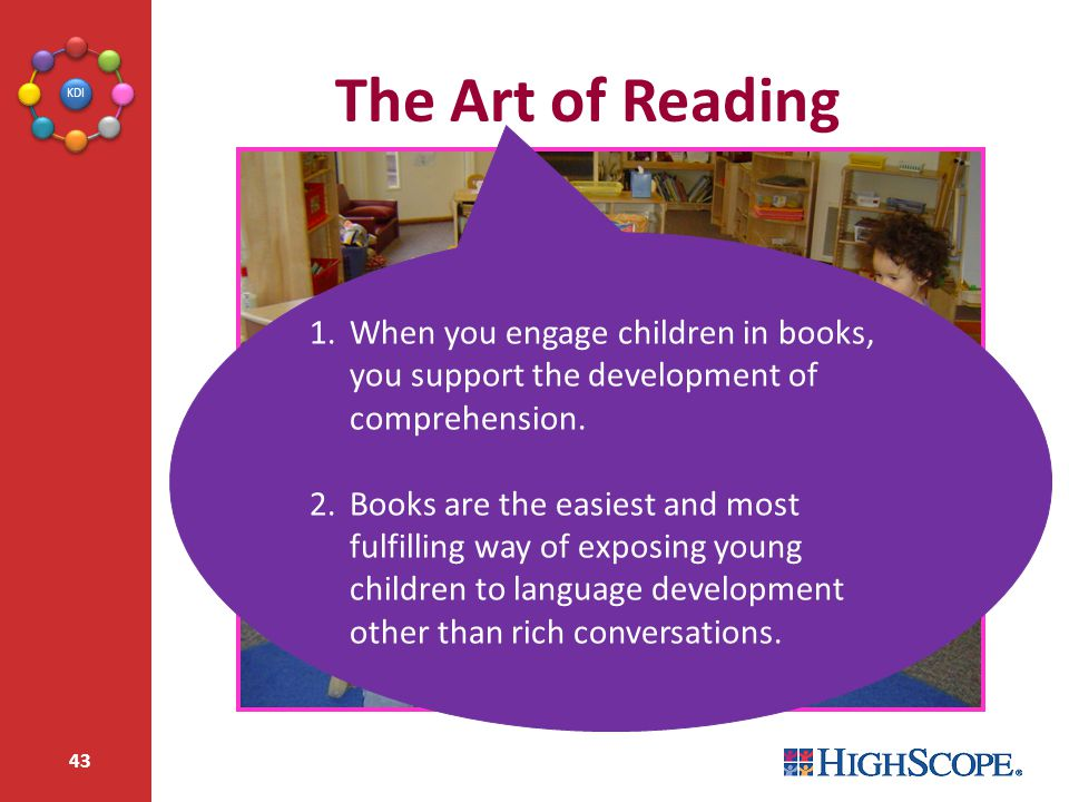 The Art of Reading When you engage children in books, you support the development of comprehension.