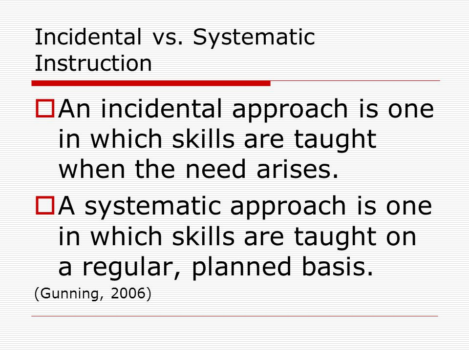 Incidental vs. Systematic Instruction
