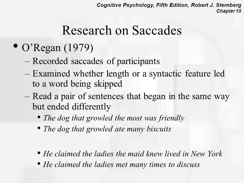 Research on Saccades O'Regan (1979) Recorded saccades of participants