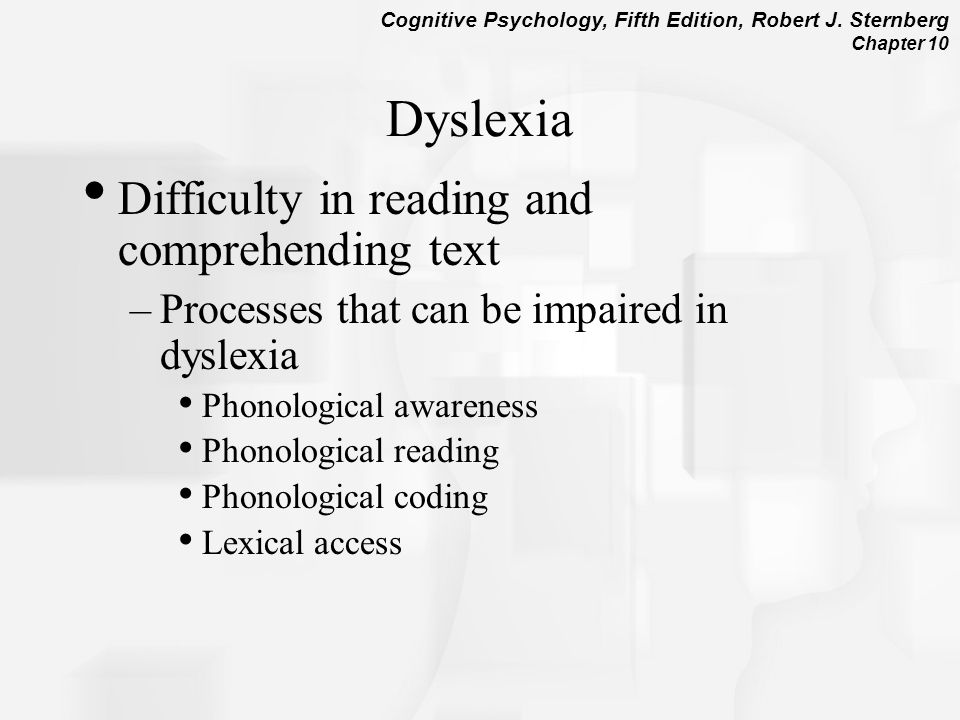 Dyslexia Difficulty in reading and comprehending text
