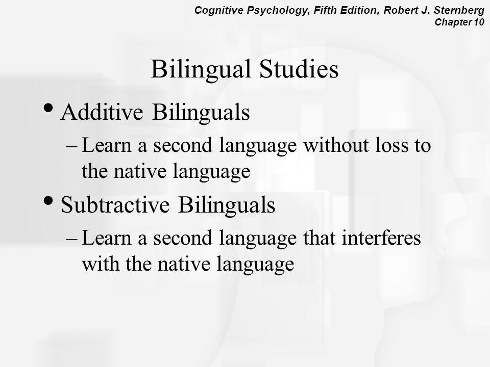 Bilingual Studies Additive Bilinguals Subtractive Bilinguals
