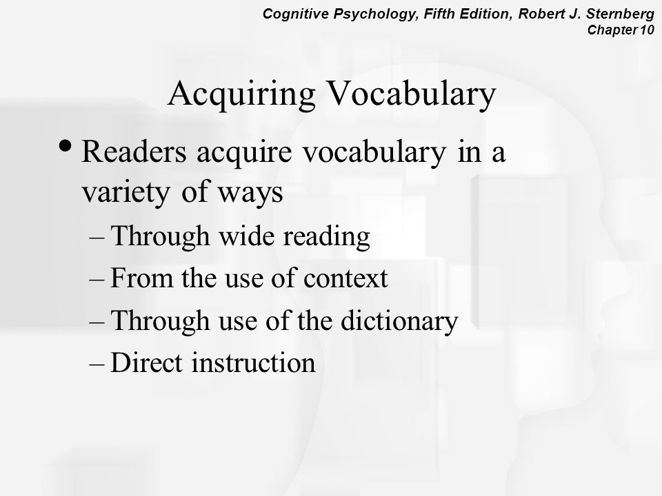 Acquiring Vocabulary Readers acquire vocabulary in a variety of ways