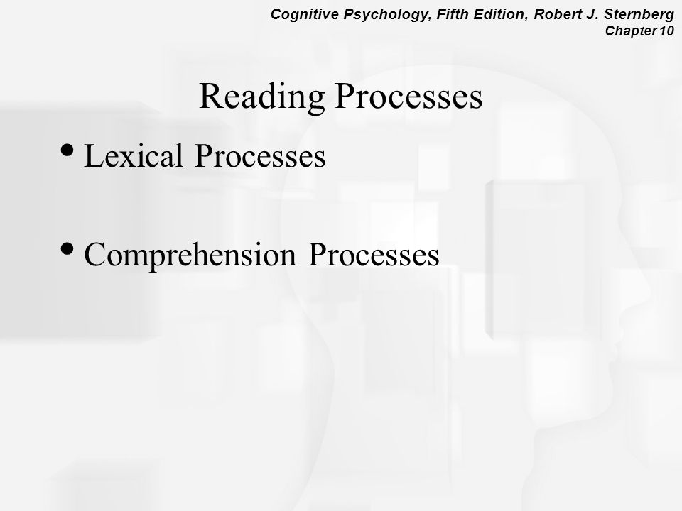 Reading Processes Lexical Processes Comprehension Processes