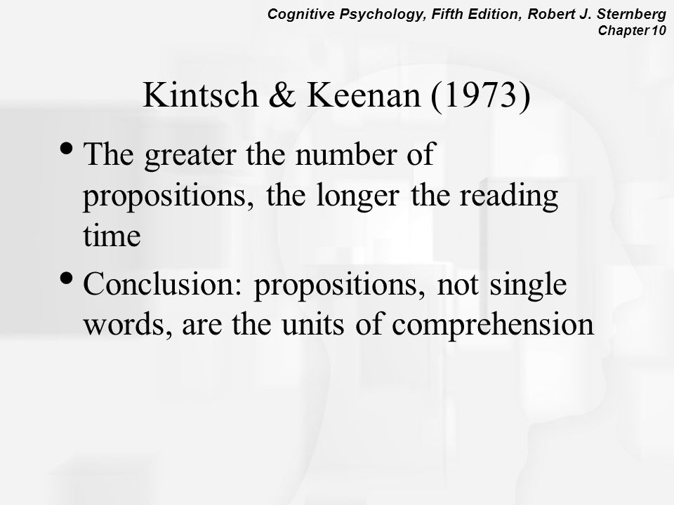 Kintsch & Keenan (1973) The greater the number of propositions, the longer the reading time.