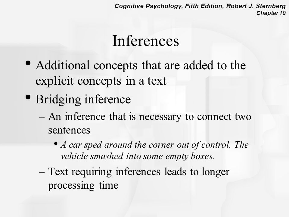 Inferences Additional concepts that are added to the explicit concepts in a text. Bridging inference.