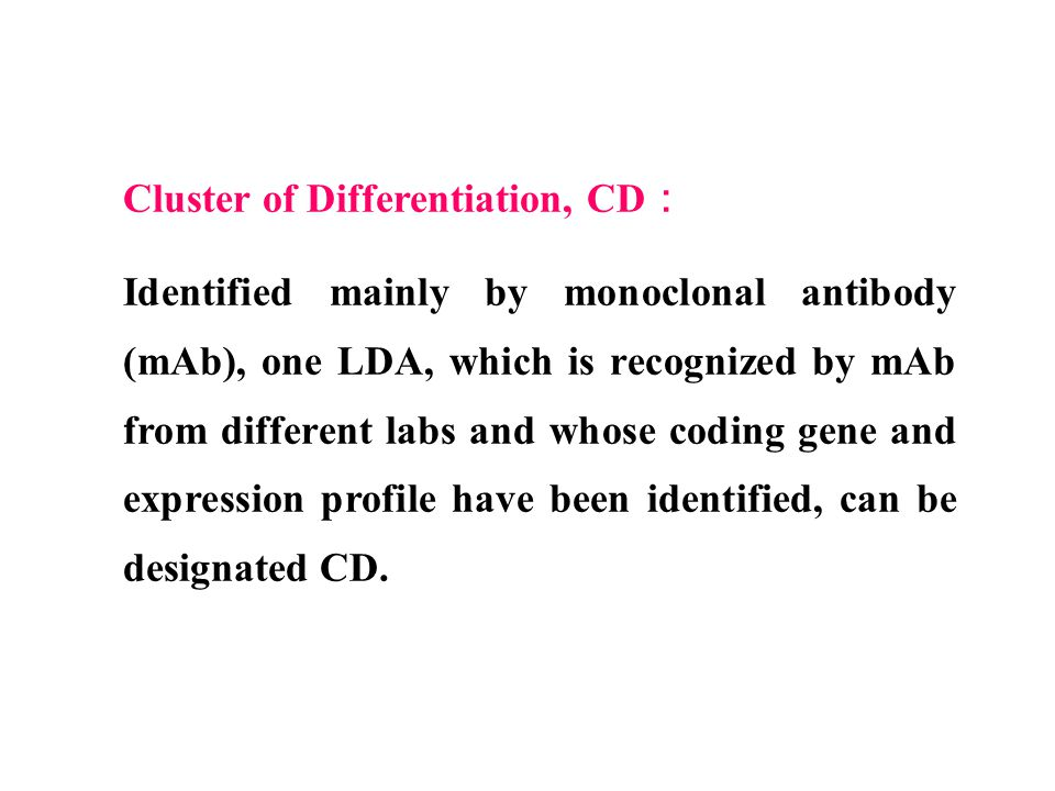 Cluster of Differentiation, CD: