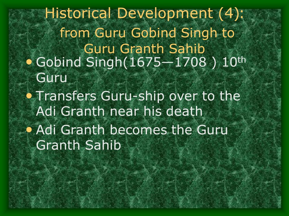 Historical Development (4): from Guru Gobind Singh to Guru Granth Sahib