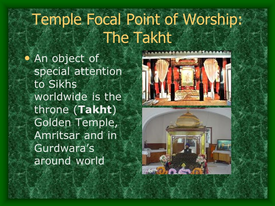 Temple Focal Point of Worship: The Takht