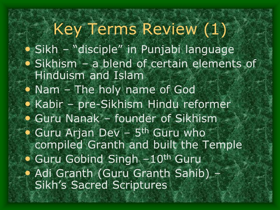 Key Terms Review (1) Sikh – disciple in Punjabi language