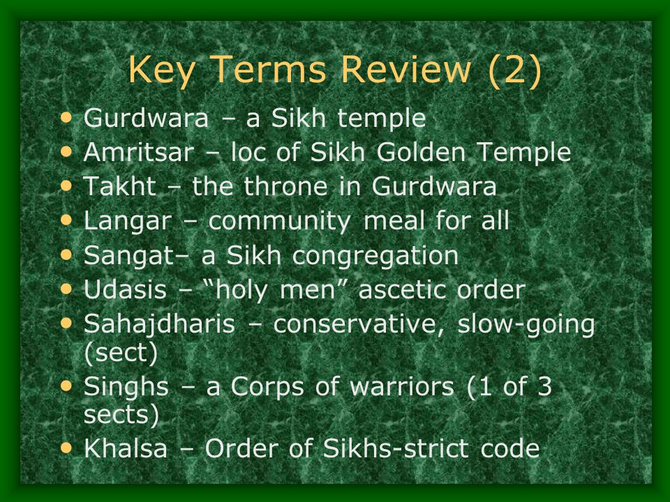 Key Terms Review (2) Gurdwara – a Sikh temple