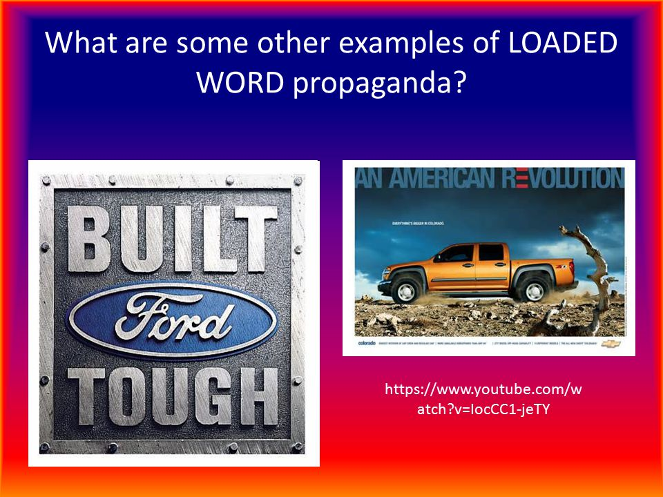 What are some other examples of LOADED WORD propaganda