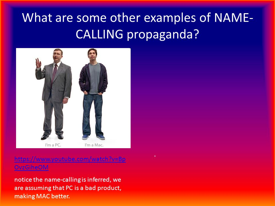 What are some other examples of NAME-CALLING propaganda