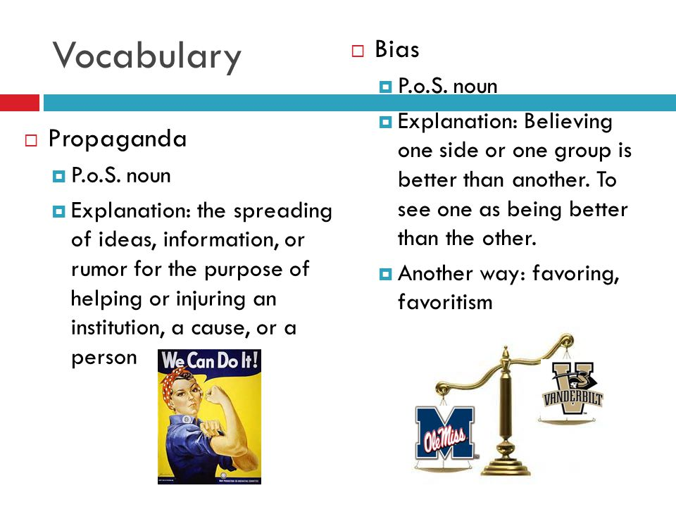 Vocabulary Bias Propaganda P.o.S. noun