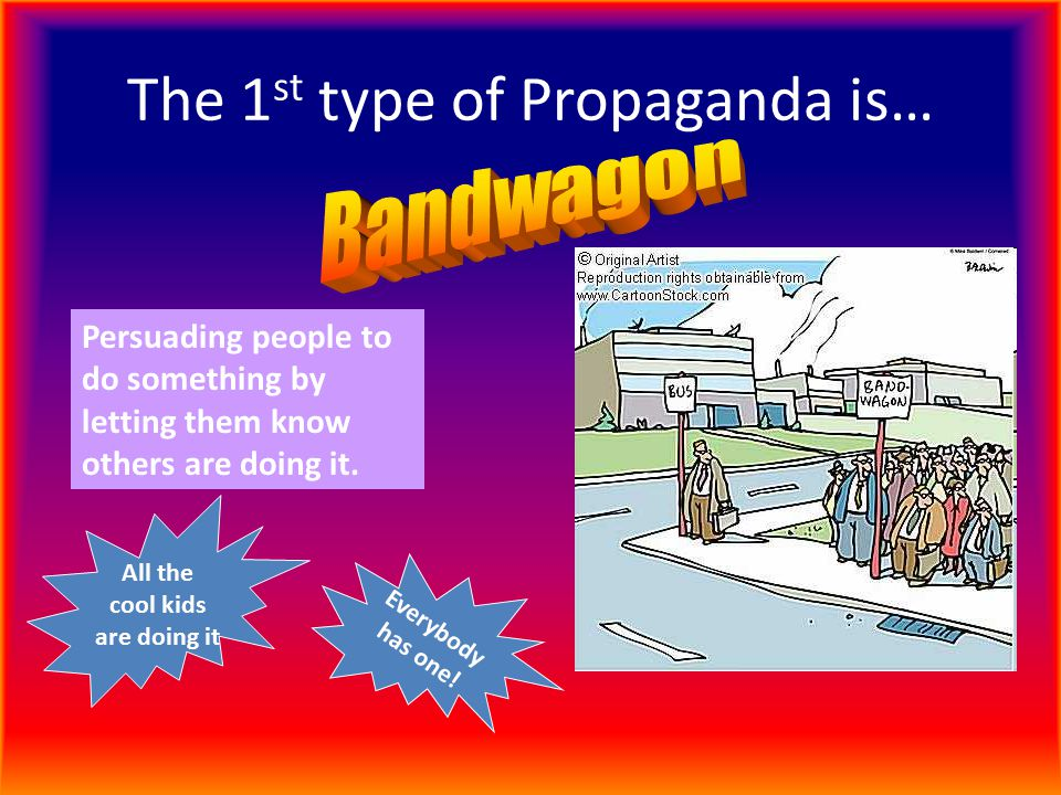 The 1st type of Propaganda is…