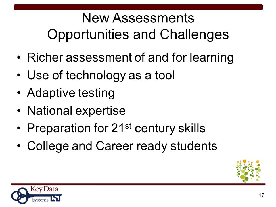 New Assessments Opportunities and Challenges