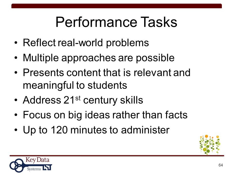 Performance Tasks Reflect real-world problems