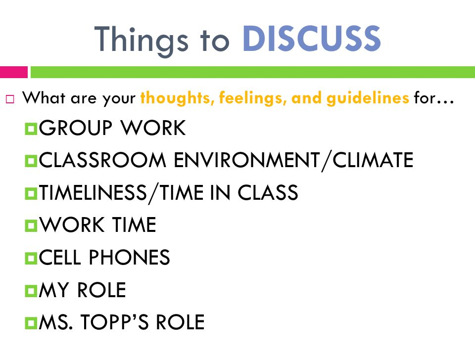Things to DISCUSS GROUP WORK CLASSROOM ENVIRONMENT/CLIMATE
