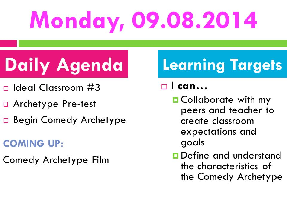 Monday, 09.08.2014 Daily Agenda Learning Targets I can…