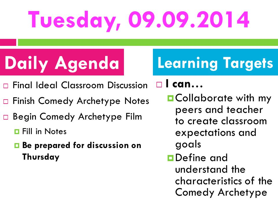 Tuesday, 09.09.2014 Daily Agenda Learning Targets I can…