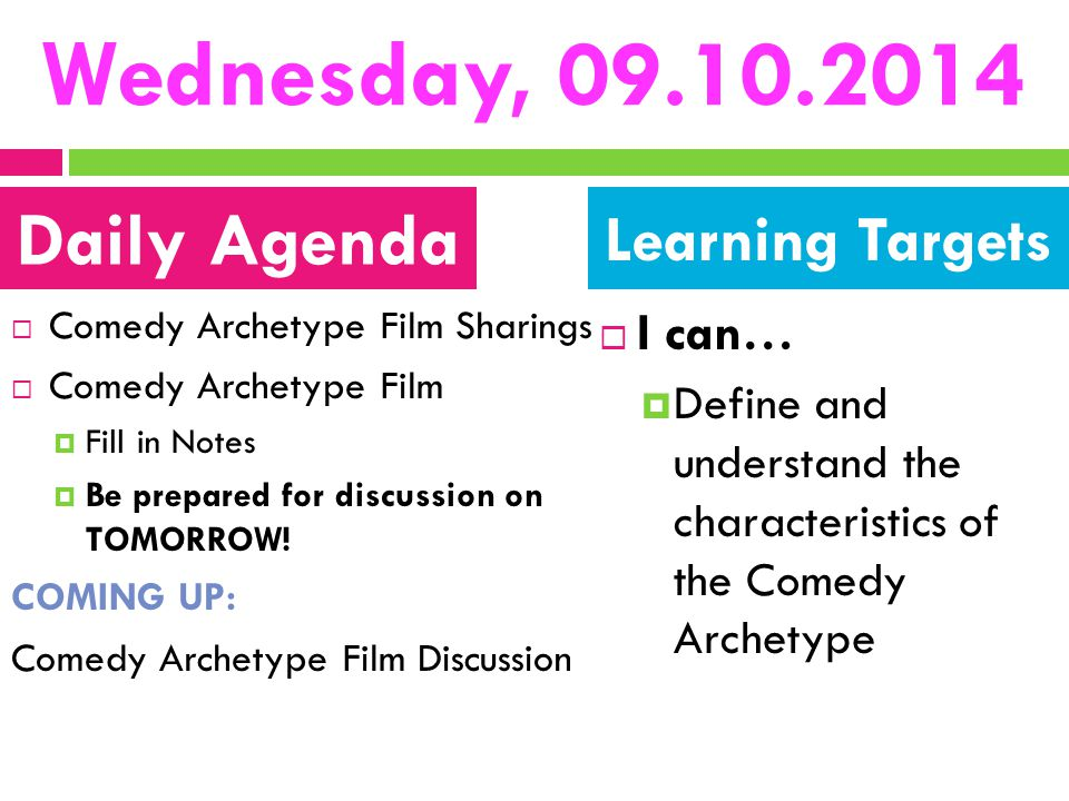 Wednesday, 09.10.2014 Daily Agenda Learning Targets I can…
