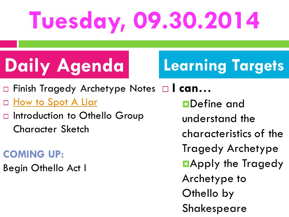 Tuesday, 09.30.2014 Daily Agenda Learning Targets I can…