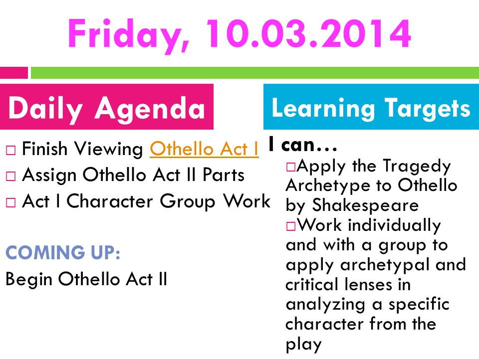 Friday, 10.03.2014 Daily Agenda Learning Targets I can…