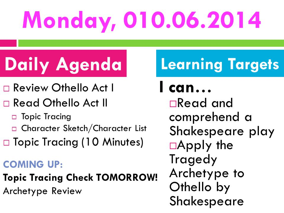 Monday, 010.06.2014 Daily Agenda I can… Learning Targets