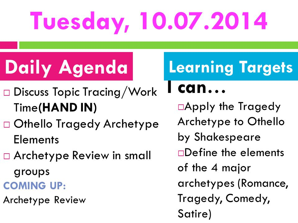 Tuesday, 10.07.2014 Daily Agenda I can… Learning Targets