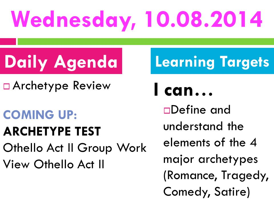 Wednesday, 10.08.2014 I can… Daily Agenda Learning Targets