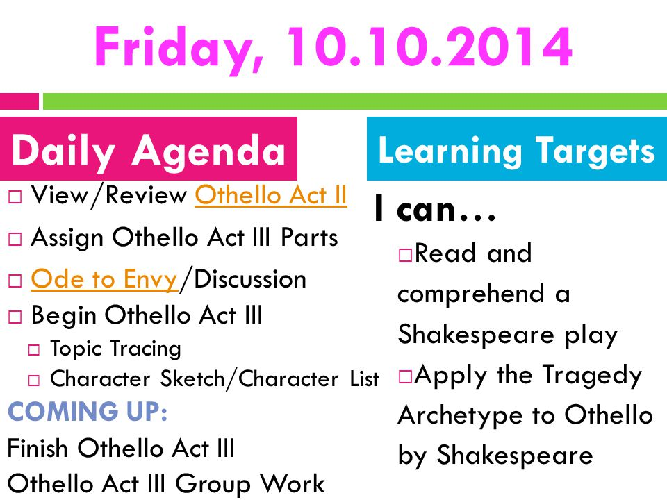 Friday, 10.10.2014 Daily Agenda I can… Learning Targets
