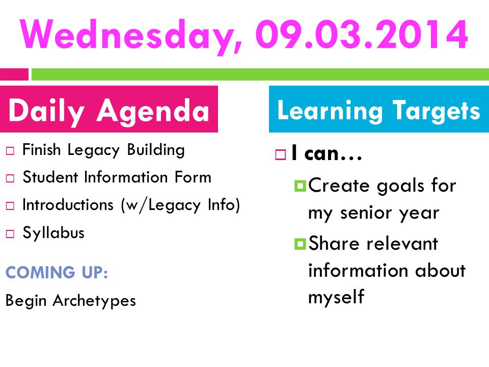 Wednesday, 09.03.2014 Daily Agenda Learning Targets I can…