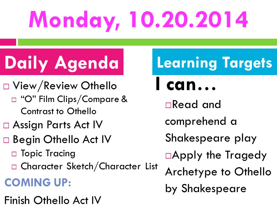 Monday, 10.20.2014 I can… Daily Agenda Learning Targets