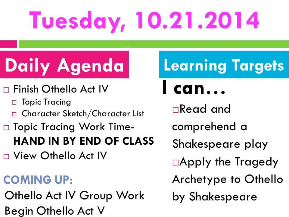Tuesday, 10.21.2014 I can… Daily Agenda Learning Targets