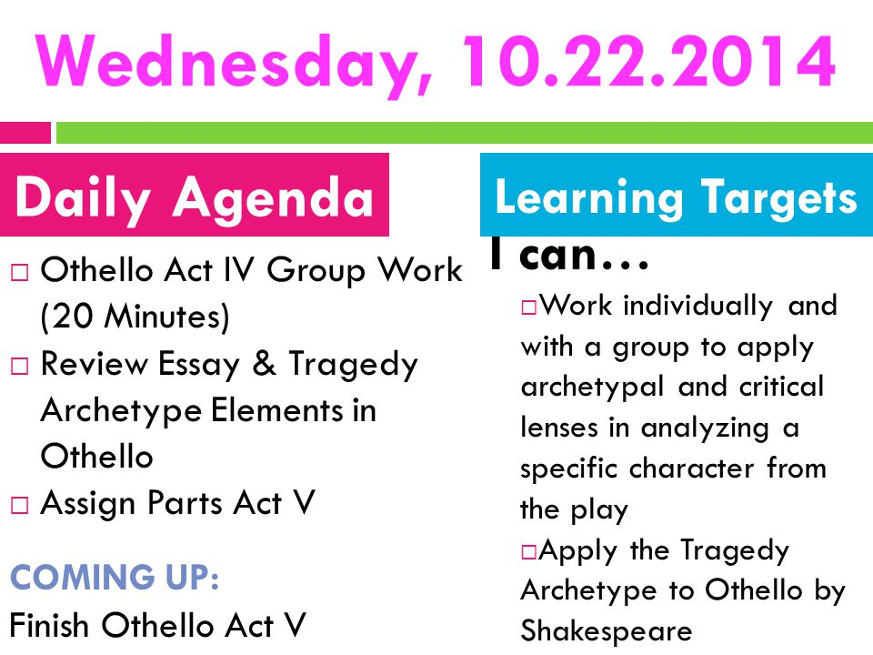Wednesday, 10.22.2014 Daily Agenda I can… Learning Targets