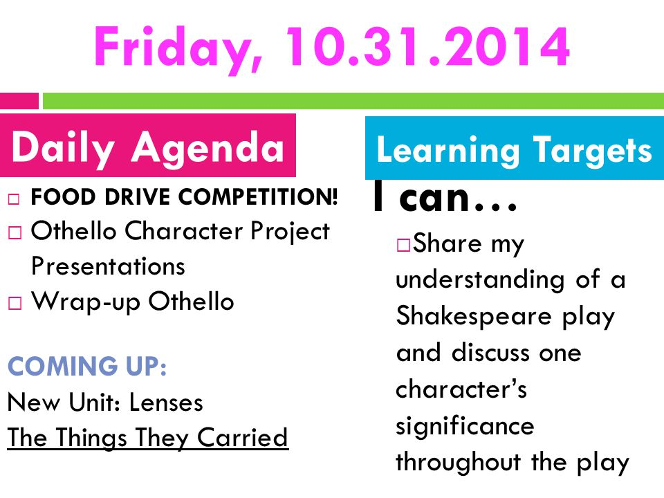 Friday, 10.31.2014 I can… Daily Agenda Learning Targets
