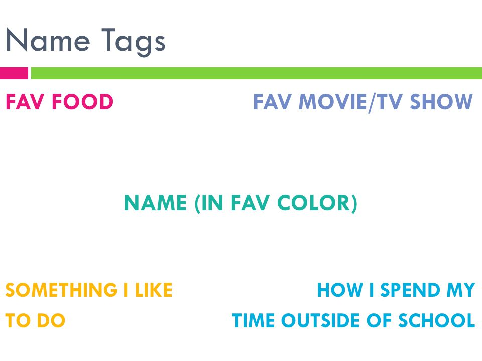 Name Tags FAV FOOD FAV MOVIE/TV SHOW NAME (IN FAV COLOR)