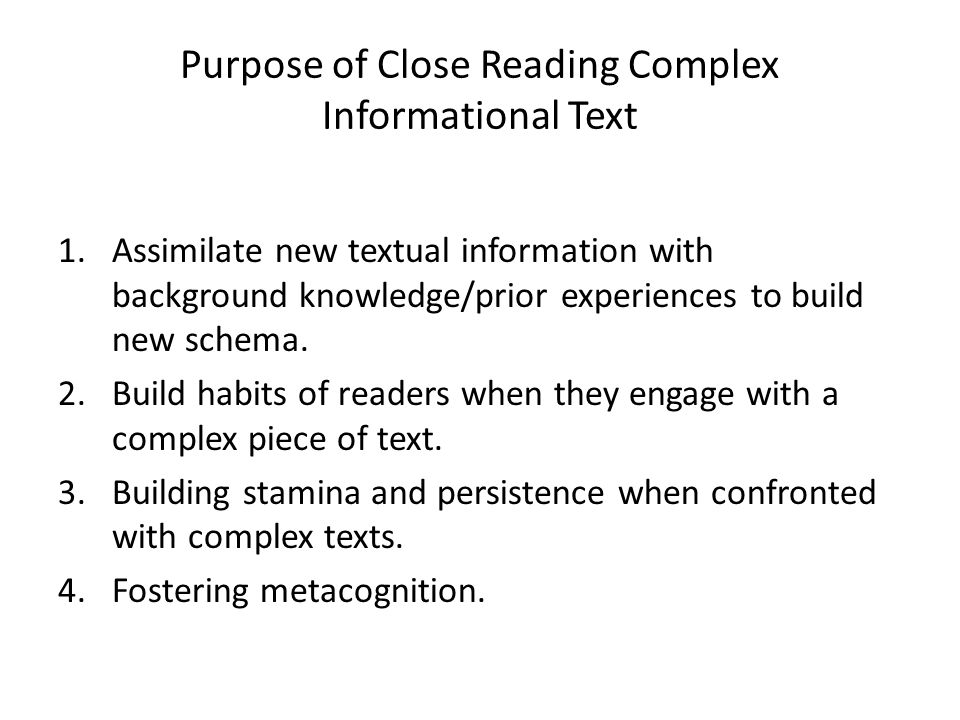 Purpose of Close Reading Complex Informational Text