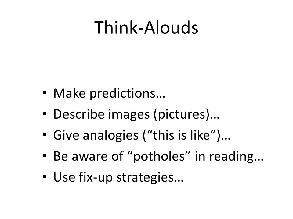 Think-Alouds Make predictions… Describe images (pictures)…