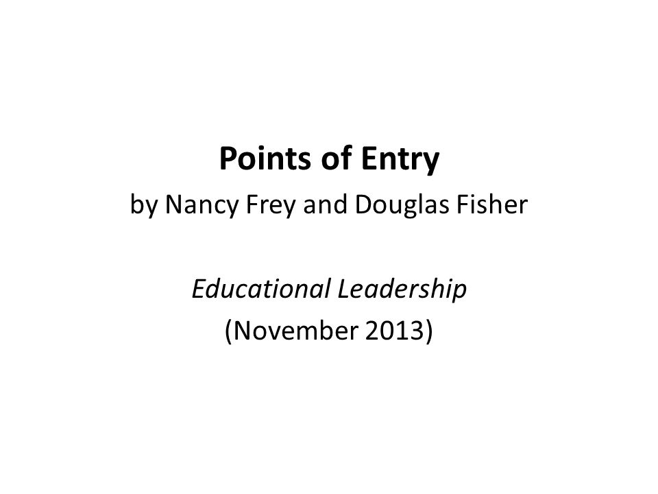 Points of Entry by Nancy Frey and Douglas Fisher