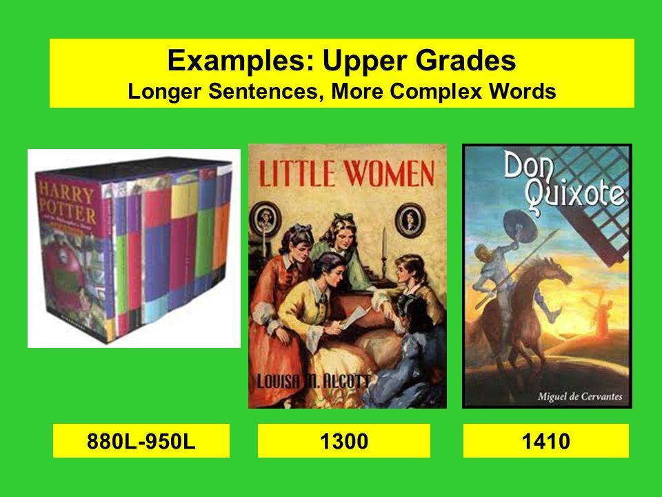 Examples: Upper Grades Longer Sentences, More Complex Words