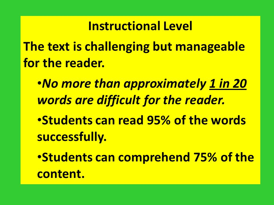 Instructional Level The text is challenging but manageable for the reader. No more than approximately 1 in 20 words are difficult for the reader.
