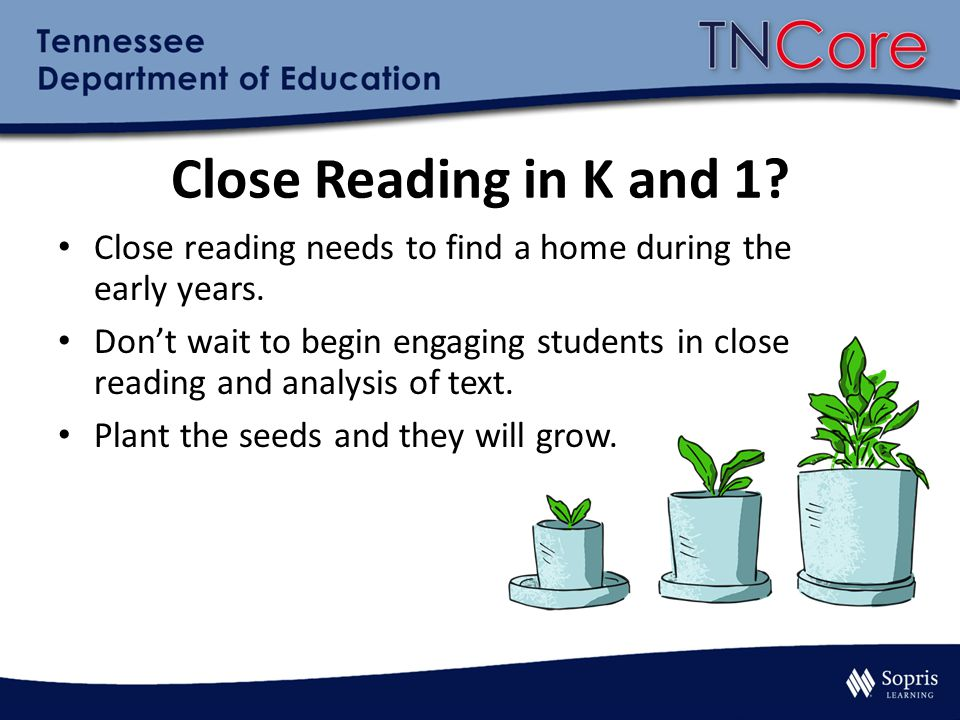 Close Reading in K and 1 Close reading needs to find a home during the early years.