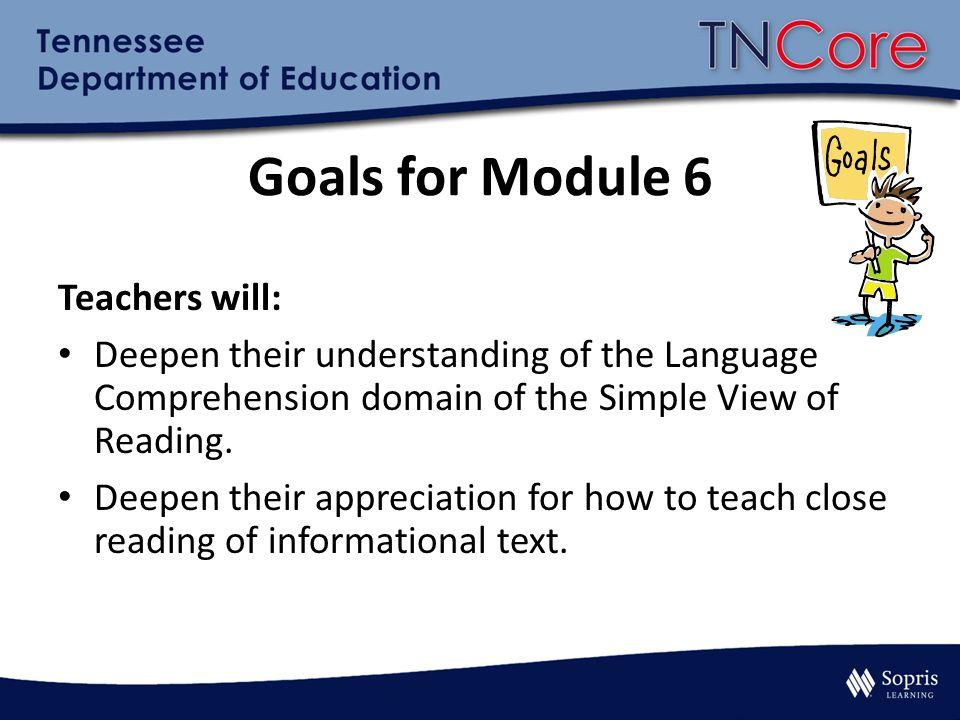 Goals for Module 6 Teachers will: