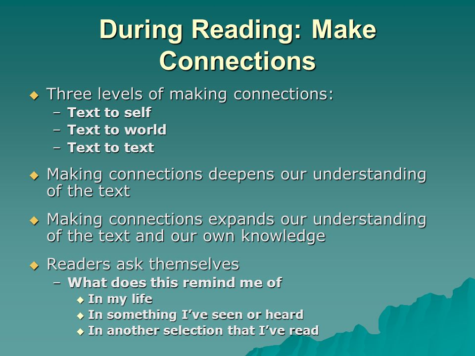 During Reading: Make Connections