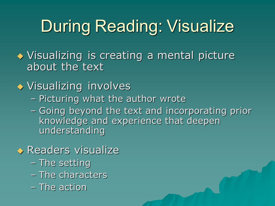 During Reading: Visualize