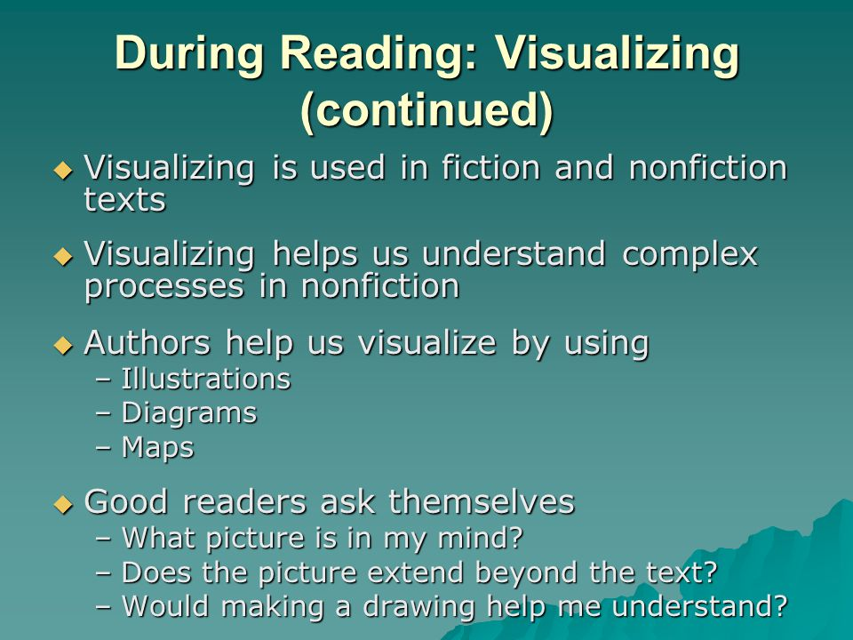 During Reading: Visualizing (continued)