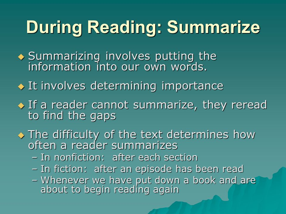 During Reading: Summarize
