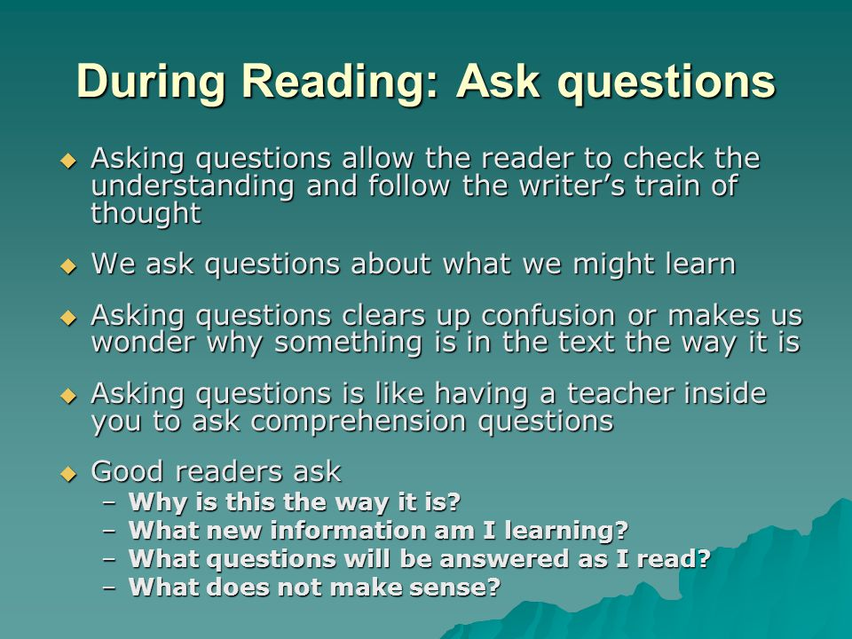 During Reading: Ask questions