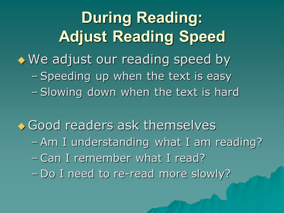 During Reading: Adjust Reading Speed